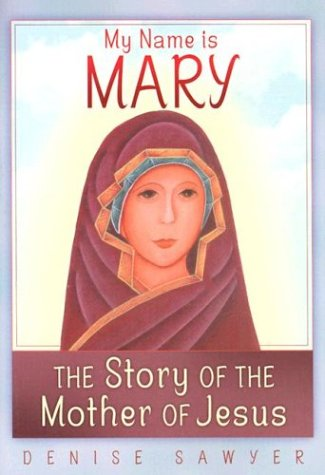 My Name Is Mary: The Story Of The Mother Of Jesus front-73470