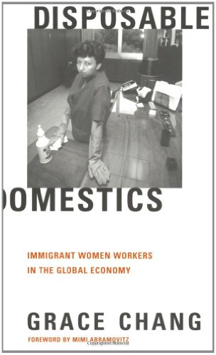 Disposable Domestics: Immigrant Women Workers in the...