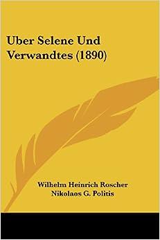 Uber Selene Und Verwandtes (1890) (German Edition) (German) Paperback