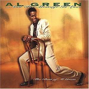 Al Green - ... And The Message Is Love - The Best Of Al Green - Zortam Music