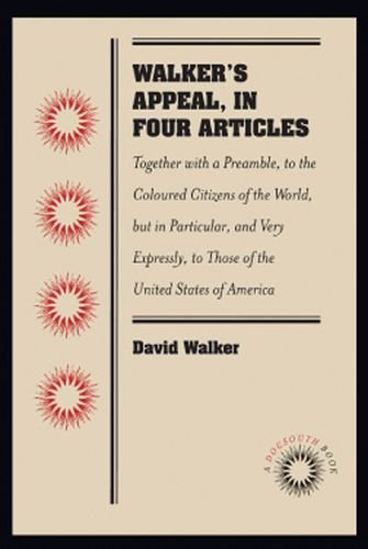 Walker's Appeal, in Four Articles: Together with a...
