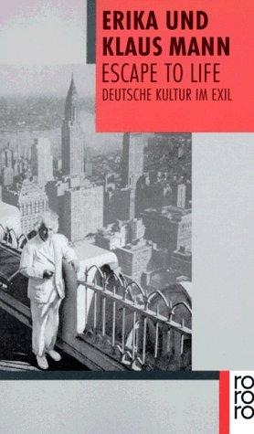 Escape to Life. Deutsche Kultur im Exil.