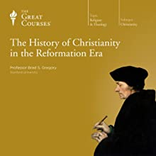 The History of Christianity in the Reformation Era Lecture Auteur(s) :  The Great Courses Narrateur(s) : Professor Brad S. Gregory
