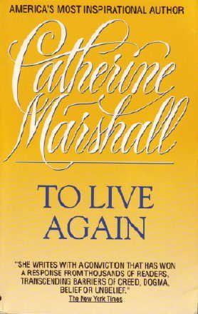 To Live Again, Catherine Marshall
