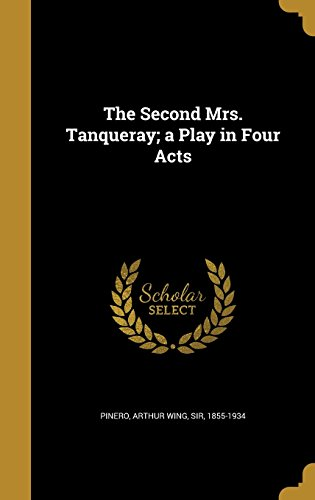 the-second-mrs-tanqueray-a-play-in-four-acts