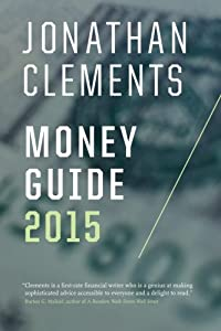 Jonathan Clements Money Guide 2015 by CreateSpace Independent Publishing Platform