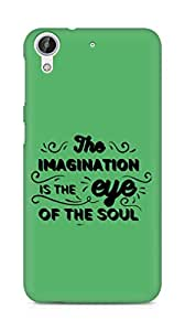 Amez The Imagination is the Eye of the Soul Back Cover For HTC Desire 626 G Plus