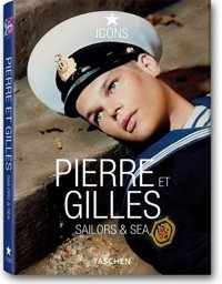 Pierre et Gilles. Sailors and Sea