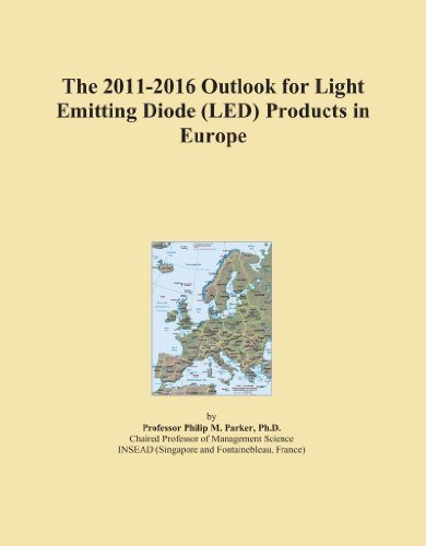 The 2011-2016 Outlook For Light Emitting Diode (Led) Products In Europe