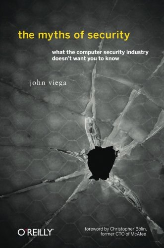 The Myths of Security: What the Computer Security...