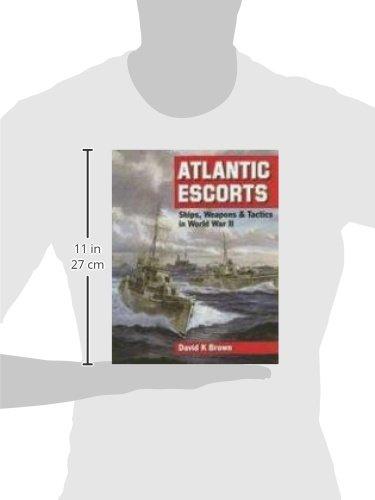 Atlantic Escorts: Ships, Weapons & Tactics in World War II