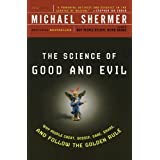 The Science of Good and Evil: Why People Cheat, Gossip, Care, Share, and Follow the Golden Rule (Holt Paperback) ~ Michael Shermer