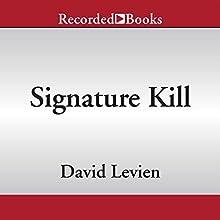 Signature Kill (       UNABRIDGED) by David Levien Narrated by Scott Brick