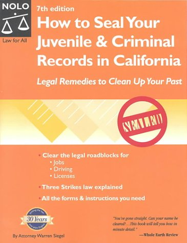 How to Seal Your Juvenile & Criminal Records in California: Legal Remedies to Clean Up Your Past