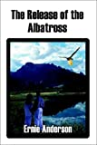 img - for The Release of the Albatross book / textbook / text book