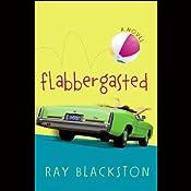 Flabbergasted: A Novel | [Ray Blackston]