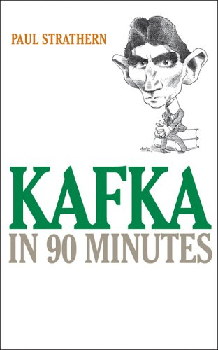 Kafka in 90 Minutes (Great Writers in 90 Minutes)
