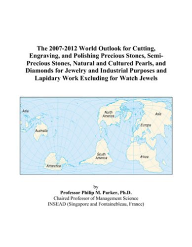 the-2007-2012-world-outlook-for-cutting-engraving-and-polishing-precious-stones-semi-precious-stones