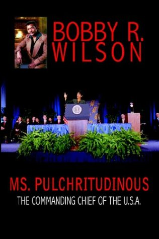 Ms. Pulchritudinous The Commanding Chief of the U.S.A.