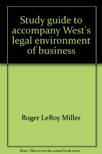 Study Guide and Test Preparation for West's Legal Environment of Business
