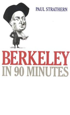 Berkeley in 90 Minutes (Philosophers in 90 Minutes Series)