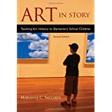 Art in Story: Teaching Art History to Elementary School Childrenby Marianne C. Saccardi