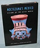 Moctezuma's Mexico: Visions of the Aztec World (0870812637) by David Carrasco