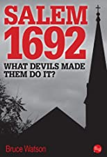 Salem 1692: What Devil&#39;s Made Them Do It?