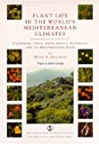 img - for Plant Life in the World's Mediterranean Climates: California, Chile, South Africa, Australia, and the Mediterranean Basin [Paperback] [1998] 1 Ed. Peter R. Dallman, Robert Ornduff book / textbook / text book