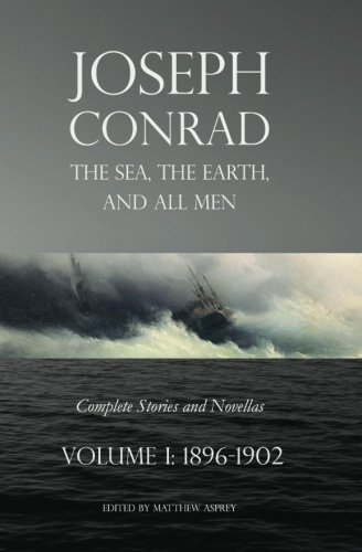 the-sea-the-earth-and-all-men-complete-stories-and-novellas-vol-1-1896-1902
