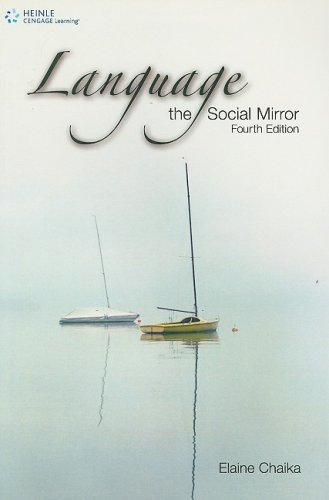 Language: the Social Mirror (Sociolinguistics)