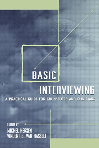 Basic Interviewing: A Practical Guide for Counselors and Clinicians: Practical Guide for Counselors and Technicians
