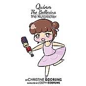 The Nutcracker: Quinn the Ballerina, Volume 2 | Christine Dzidrums