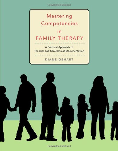 Mastering Competencies in Family Therapy: A Practical Approach to Theory and Clinical Case Documentation