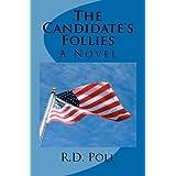 The Candidate's Follies: A Novel ~ R D Poll