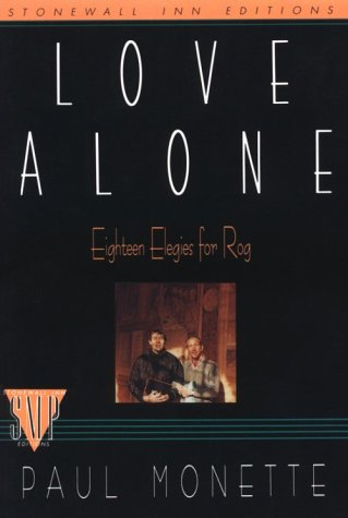 Love Alone: Eighteen Elegies for Rog