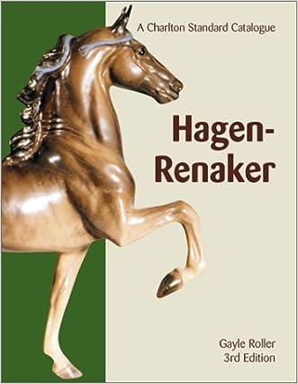 Hagen-Renaker: A Charlton Standard Catalogue, Third Edition written by Gayle Roller
