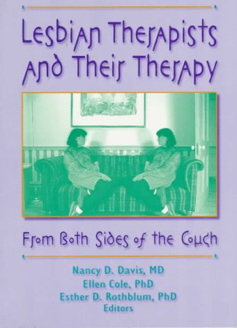 Lesbian Therapists and Their Therapy: From Both Sides of the Couch
