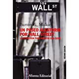 Un paseo aleatorio por Wall Street: La estrategia para invertir con éxito (Décima edición) (Libros Singulares...