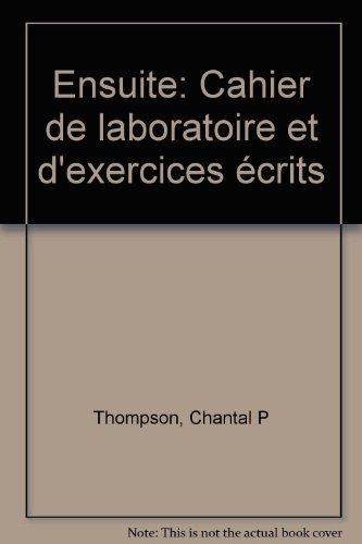 Ensuite: Cahier de laboratoire et d'exercices écrits