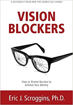 Vision Blockers: How To Shatter Barriers To Achieve Your Destiny