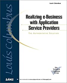 Realizing E-Business With Application Service Providers Louis Columbus