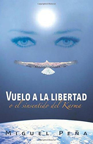 Vuelo a la Libertad: o el sinsentido del Karma