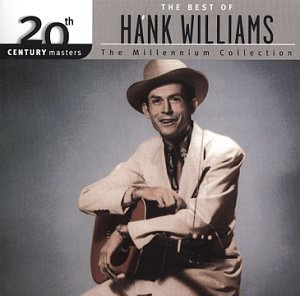 Hank Williams - 20th Century Masters: The Millennium Collection: The Best Of Hank Williams - Zortam Music