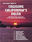 Hal Schell's guide to cruising California's delta: The delta dawdler's dream tour of this fabulous 1,000-mile waterway