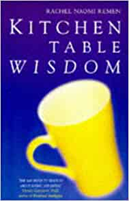 kitchen table wisdom remen 9780330351539