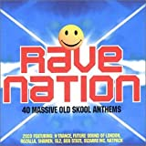 Rave Nation - 40 Massive Old Skool Anthems [Double CD]