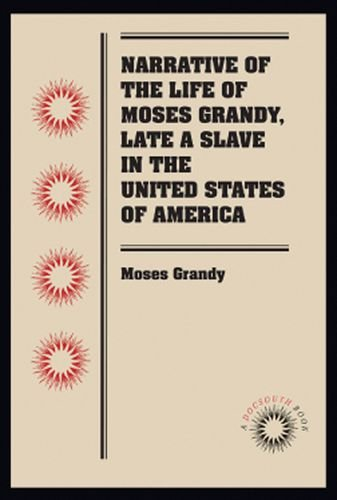 Moses 大爷,后期的生活叙事在美利坚合众国 (Docsouth 书) 的奴隶