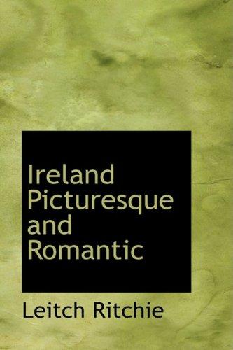 Ireland Picturesque and Romantic