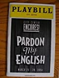 img - for Brand New Playbill from the City Center Encores production of Pardon My English starring Emily Skinner Brain d'Arcy James Jennifer Laura Thompson Rob Bartlett book / textbook / text book